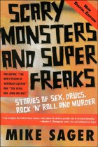 "Scary Monsters and Super Freaks: Stories of Sex, Drugs, Rock ""n' Roll and Murder"