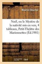 No�l, Ou Le Myst�re de la Nativit� MIS En Vers, En 4 Tableaux, Paris, Petit-Th��tre