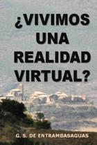 vivimos Una Realidad Virtual?
