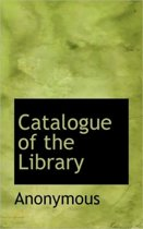 Catalogue of the Library