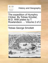 The Expedition of Humphry Clinker. by Tobias Smollet, M.D. with Plates by T. Rowlandson. ... Volume 2 of 2