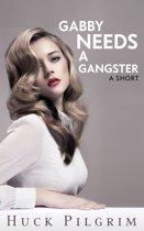 Gabby Needs A Gangster