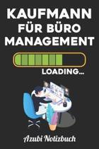 Kaufmann f�r B�romanagement Loading... Azubi Notizbuch: Notizbuch Liniert - Format A5 - 120 Seiten in wei� - Geschenk f�r Azubis - Kaufmann f�r B�roma