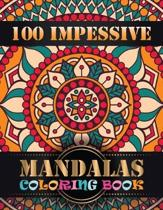 100 Impessive Mandalas Coloring Book: An Adult Coloring Book with Mandala flower Fun, Easy, and Relaxing Coloring Pages For Meditation And Happiness w