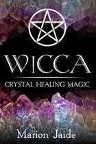 Wicca: Crystal Healing Magic