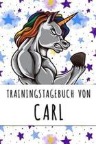 Trainingstagebuch von Carl: Personalisierter Tagesplaner f�r dein Fitness- und Krafttraining im Fitnessstudio oder Zuhause