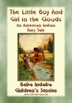 THE LITTLE BOY AND GIRL OF THE CLOUDS - A Native American Children's Story