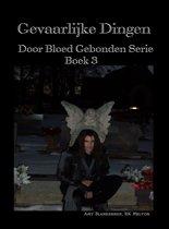 Amy Blankenship - Door Bloed Gebonden 3 - Gevaarlijke Dingen