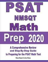 PSAT / NMSQT Math Prep 2020: A Comprehensive Review and Step-By-Step Guide to Preparing for the PSAT Math Test