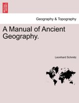 A Manual of Ancient Geography.