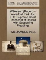 Wilkerson (Robert) V. Waterford Park, Inc. U.S. Supreme Court Transcript of Record with Supporting Pleadings