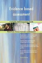 Evidence Based Assessment Complete Self-Assessment Guide