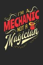 I'm A Mechanic Not A Magician