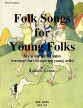 Folk Songs for Young Folks - Tenor Saxophone and Piano