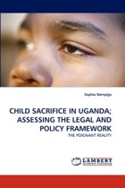 Child Sacrifice in Uganda; Assessing the Legal and Policy Framework