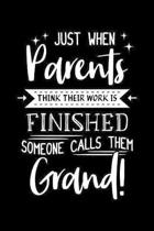 Just When Parents Think Their Work is Finished Someone Calls Them Grand