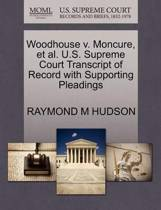 Woodhouse V. Moncure, Et Al. U.S. Supreme Court Transcript of Record with Supporting Pleadings