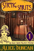 Strong Spirits (A Daisy Gumm Majesty Mystery, Book 1)