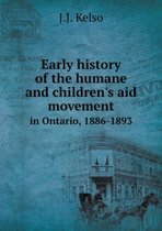 Early History of the Humane and Children's Aid Movement in Ontario, 1886-1893