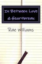 In Between Love & Heartbreak