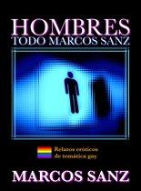 Hombres, Todo Marcos Sanz. Relatos eroticos de temática gay