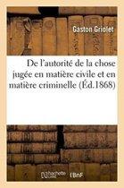 de l'Autorit� de la Chose Jug�e En Mati�re Civile Et En Mati�re Criminelle