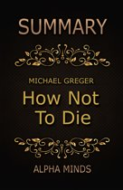 Summary: How Not To Die by Dr. Michael Greger