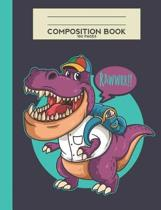 Rawwrr Composition Book 100 Pages