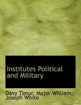 Institutes Political and Military