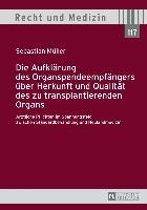 Die Aufklaerung Des Organspendeempfaengers Ueber Herkunft Und Qualitaet Des Zu Transplantierenden Organs