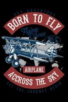 Born To Fly Sky Adventure Flying Circus Airplane Accross The Sky Let The Journey Begin