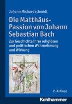 Die Matthäus-Passion von Johann Sebastian Bach