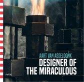 Designer of the miraculous-Aart van Asseldonk