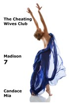 The Cheating Wives Club: Madison 7