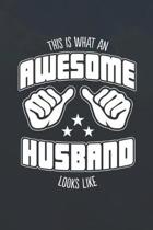 This is What an Awesome Husband Looks Like: Family life Grandma Mom love marriage friendship parenting wedding divorce Memory dating Journal Blank Lin