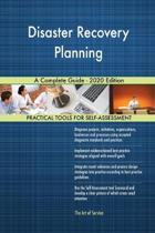 Disaster Recovery Planning a Complete Guide - 2020 Edition