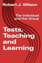 Tests, Teaching and Learning