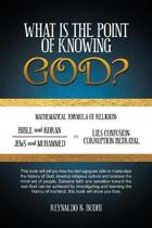 What Is the Point of Knowing God?