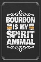 Bourbon Is My Spirit Animal: Whiskey Alcohol Bartender 120 Page Blank Lined Notebook Journal