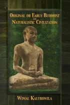 Original or Early Buddhist & Naturalistic Civilization