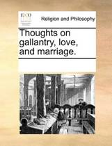 Thoughts on Gallantry, Love, and Marriage.