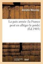 La Paix Arm�e La France Peut En All�ger Le Poids