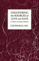 Uncovering the Sources of Love and Hate, a Theory of Human Behavior