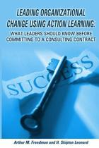 Leading Organizational Change Using Action Learning