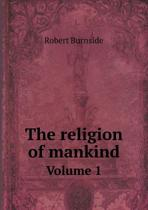 The Religion of Mankind Volume 1