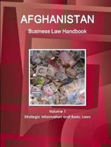 Afghanistan Business Law Handbook Volume 1 Strategic Information and Basic Laws