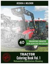 Tractor Coloring Book for Adults Relaxation Vol.1 Meditation Blessing