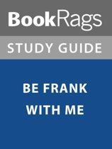 Summary & Study Guide: Be Frank With Me