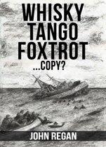 Whisky Tango Foxtrot...Copy?