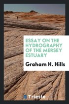 Essay on the Hydrography of the Mersey Estuary